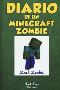 Diario di un Minecraft Zombie. Vol. 1: sfida da paura, Una.
