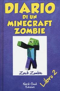 Diario di un Minecraft Zombie. Vol. 2: spaventabulli, Lo.