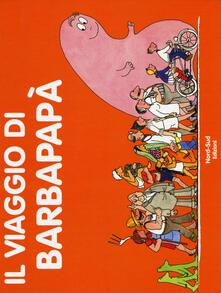 Milanospringparade.it Il viaggio di Barbapapà. Ediz. a colori Image