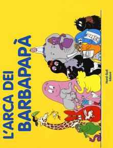 L' arca dei Barbapapà. Ediz. a colori