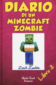 Diario di un Minecraft Zombie. Vol. 3: richiamo della natura, Il.