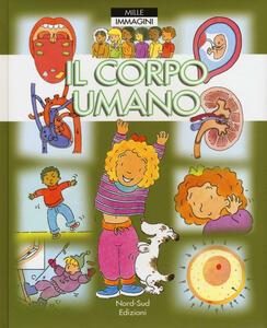 Il corpo umano. Ediz. a colori