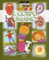Il Il corpo umano. Ediz. a colori - Simon Philippe - wuz.it