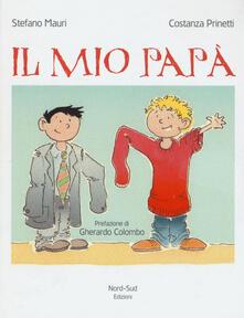 Filippodegasperi.it Il mio papà. Ediz. a colori Image