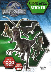 Jurassic world. Super mega sticker. Con adesivi. Ediz. a colori