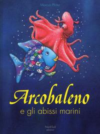 Arcobaleno e gli abissi marini. Ediz. a colori - Pfister Marcus - wuz.it