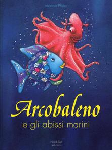 Arcobaleno e gli abissi marini. Ediz. a colori.pdf