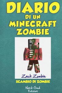 Diario di un Minecraft Zombie. Vol. 4: Scambio di zombie.