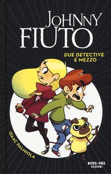 Radiospeed.it Due detective e mezzo. Johnny Fiuto Image