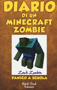 Diario di un Minecraft Zombie. Vol. 5: Panico a scuola.