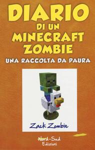 Diario di un Minecraft Zombie. Una raccolta da paura