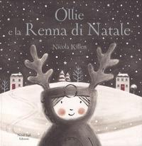 Ollie e la renna di Natale. Ediz. a colori - Killen Nicola - wuz.it