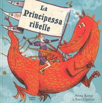 La La principessa ribelle. Ediz. a colori - Kemp Anna Ogilvie Sara - wuz.it