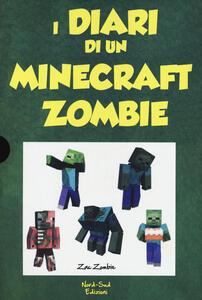 Diario di un Minecraft Zombie: Una sfida da paura-Lo spaventabulli-Il richiamo della natura-Scambio di zombie-Panico a scuola. Vol. 1-5