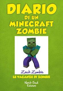 Premioquesti.it Diario di un Minecraft Zombie. Vol. 6: vacanze di Zombie, Le. Image