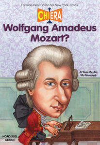 Chi era Wolfgang Amadeus Mozart?
