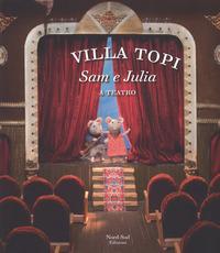 Sam e Julia a teatro. Villa Topi. Ediz. a colori - Schaapman Karina - wuz.it