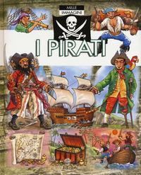 I I pirati. Mille immagini - Beaumont Emilie Simon Philippe - wuz.it