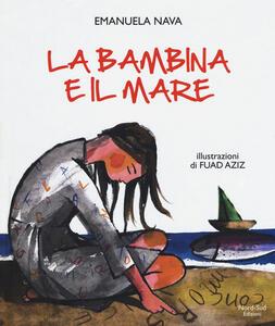 La bambina e il mare. Ediz. a colori - Emanuela Nava - copertina