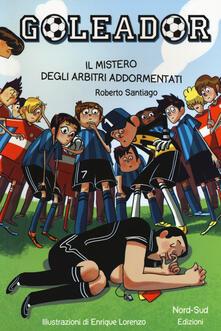 Antondemarirreguera.es Il mistero degli arbitri addormentati. Goleador. Vol. 1 Image