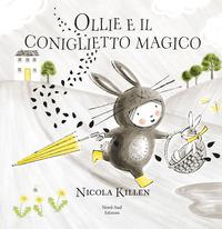 Ollie e il coniglietto magico. Ediz. a colori