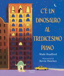 Teamforchildrenvicenza.it C'è un dinosauro al tredicesimo piano. Ediz. a colori Image