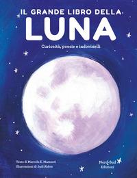 Il Il grande libro della luna. Curiosità, poesie e indovinelli - Mazzanti Marcelo - wuz.it