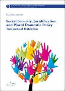 Social security, juridification and world domestic policy. Two paths of Habermas