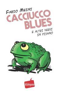 Cacciucco blues e altri versi in pisano
