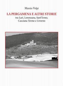 La pergamena e altre storie tra Lari, Lorenzana, Sant'Ermo, Casciana Terme e Livorno