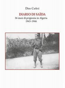 Diario di Saïda. 36 mesi di prigionia in Algeria (1943-1946)