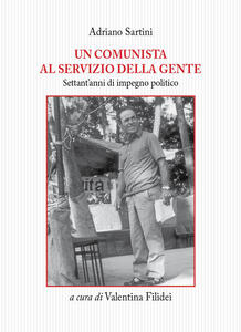 Un comunista al servizio della gente. Settant'anni di impegno politico