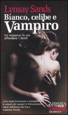 Bianco, celibe e vampiro. Argeneau. Vol. 1.pdf
