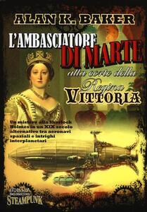 L' ambasciatore di Marte alla corte della regina Vittoria