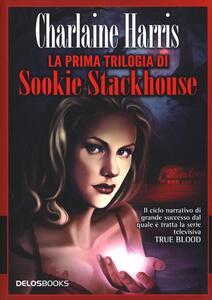 La prima trilogia di Sookie Stackhouse: Finché non cala il buio-Morti viventi-Il club dei morti