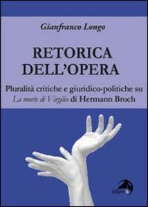La retorica dell'opera. Pluralità critiche e giuridico-politiche su La morte di Virgilio di Hermann Broch