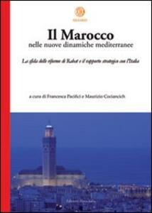 Il Marocco nelle nuove dinamiche mediterranee. La sfida delle riforme di Rabat e il rapporto strategico con l'Italia