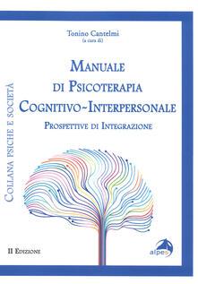 Aboutschuster.de Manuale di psicoterapia cognitivo-interpersonale. Prospettive di integrazione Image