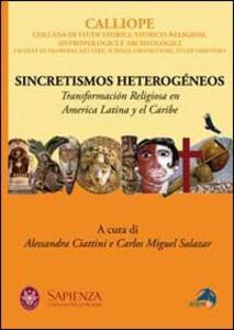 Sincretismos heterogéneos. Transformación religiosa en America latina y el Caribe