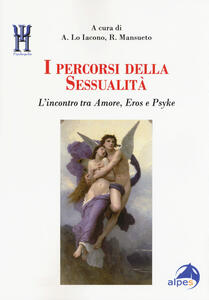 I percorsi della sessualità. L'incontro tra Amore, Eros e Psyke