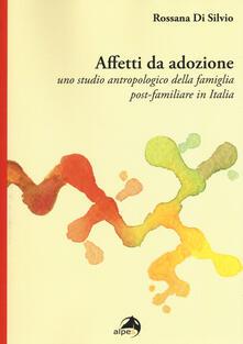 Birrafraitrulli.it Affetti da adozione. Uno studio antropologico della famiglia post-familiare in Italia Image