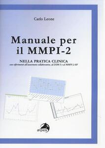 Manuale per il MMPI-2. Nella pratica clinica con riferimenti all'assessment collaborativo, al DSM e al MMPI-2-RF