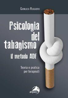 Secchiarapita.it Psicologia del tabagismo. Il metodo ADF. Teoria e pratica per terapeuti Image