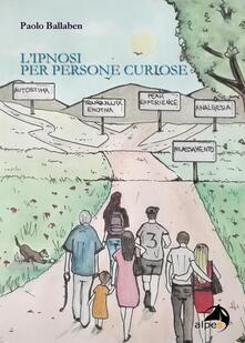 L' ipnosi per persone curiose - Paolo Ballaben - copertina