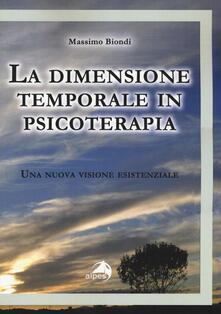 La dimensione temporale in psicoterapia. Una nuova visione esistenziale.pdf
