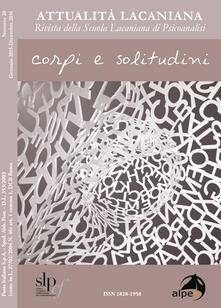 Attualità lacaniana. Rivista della Scuola Lacaniana di Psicoanalisi. Vol. 20: Corpi e solitudine..pdf