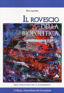 Il rovescio della biopolitica. Una scrittura per il godimento