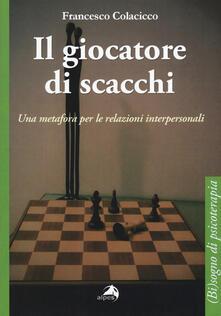 Equilibrifestival.it Il giocatore di scacchi. Una metafora per le relazioni interpersonali Image