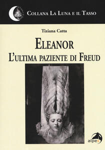 Eleanor. L'ultima paziente di Freud