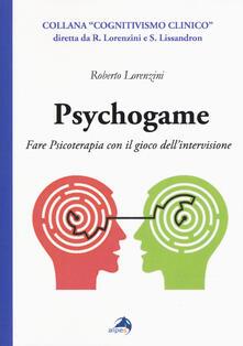 Psychogame. Fare psicoterapia con il gioco dellintervisione.pdf
